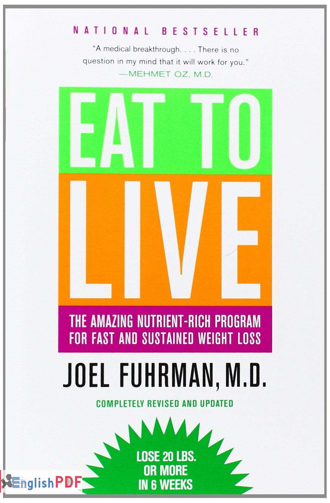 Eat To Live Pdf The Revolutionary Formula For Fast And Sustained Weight Loss Englishpdf Pdf, txt or read online from scribd. eat to live pdf the revolutionary